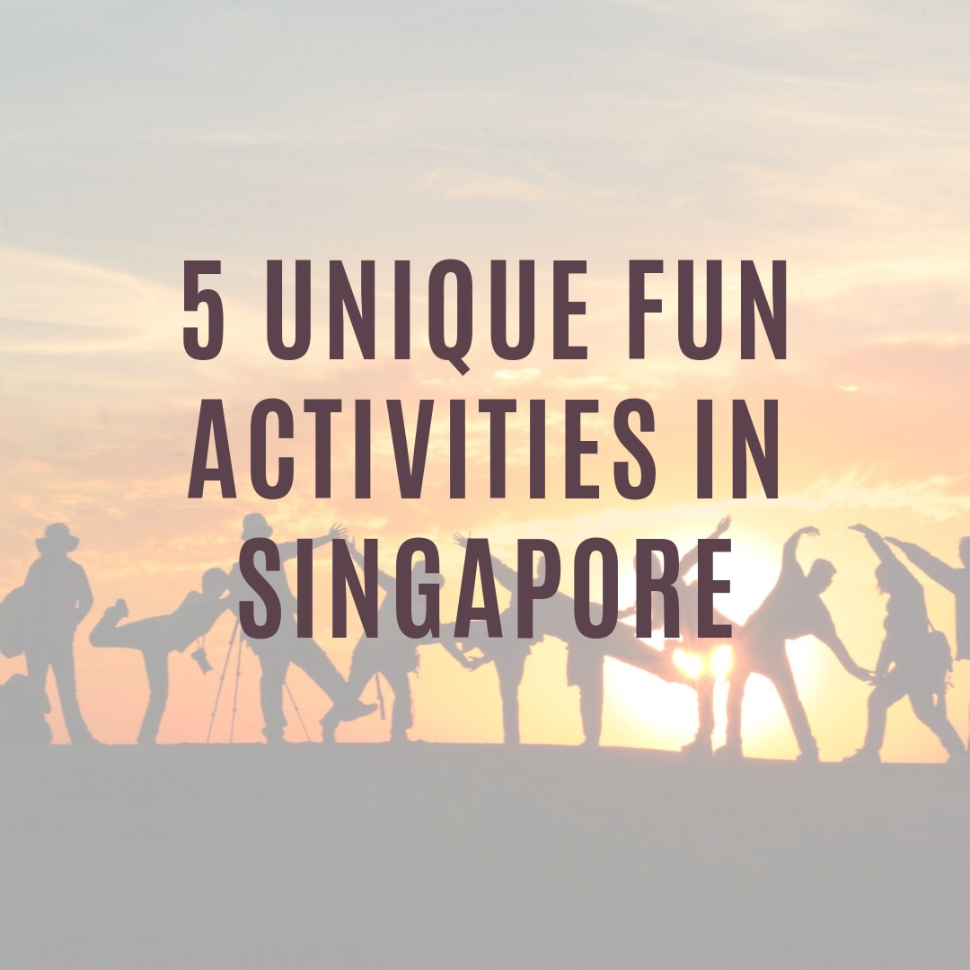 5 Unique Fun Activities in Singapore