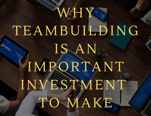 Why Team-building is an Important Investment to Make