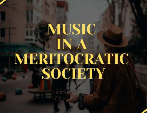 Music in a Meritocratic Society